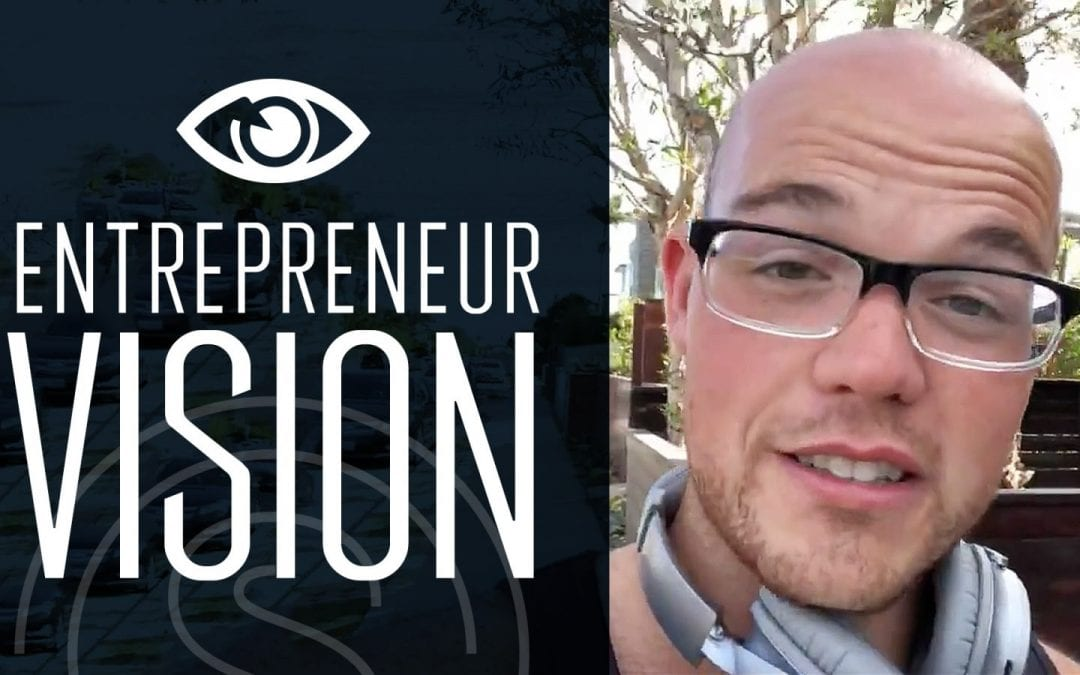 Entrepreneur Vision — How To Verbalize This To The Right People at The Right Time