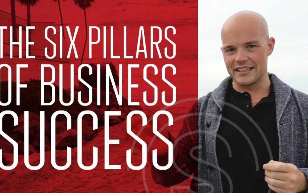 Business Success Fundamentals — THE SIX PILLARS OF BUSINESS SUCCESS