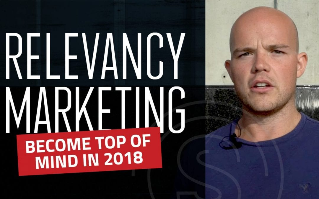 Relevance Marketing — How To Become Top of Mind in 2018