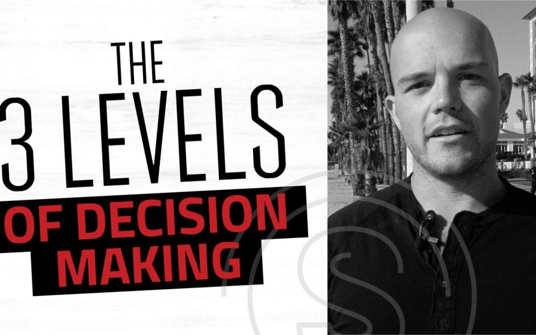 The 3 Levels of Entrepreneurial Decision Making