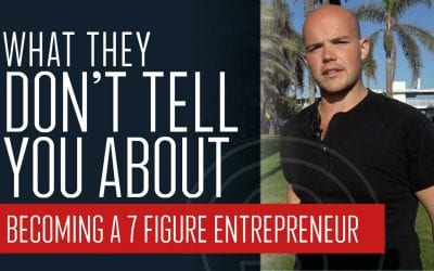 What They Don't Tell You About Becoming a Seven Figure Entrepreneur