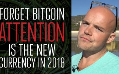 The Attention Economy — Forget Bitcoin, Attention is The New Currency of 2018