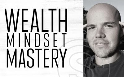 Wealth Mindset Mastery  — How To Overcome Your Biggest Obstacle