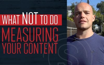 Content Marketing ROI — What NOT To Do When Measuring Your Content Engagement