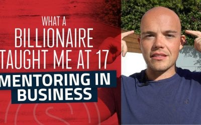 Mentoring in Business — What a Billionaire Taught Me at 17 Years Old