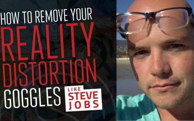 Reality Distortion Field — How To Remove Your Reality Distortion Goggles Like Steve Jobs