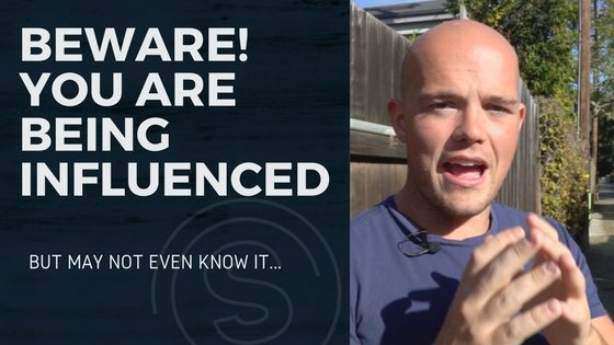 BEWARE: You're Being Influenced But May Not Know it