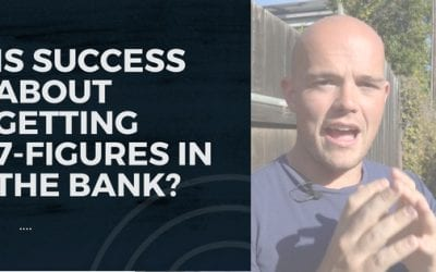 Is Success About Getting 7-Figures in The Bank?