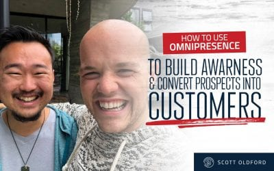 How To Use OMNIPRESENCE To Build Awareness & Turn Prospects into Customers