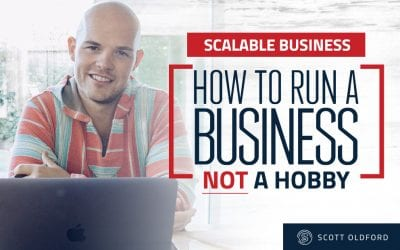 Scaleable Business: How To Run a Business — NOT a Hobby