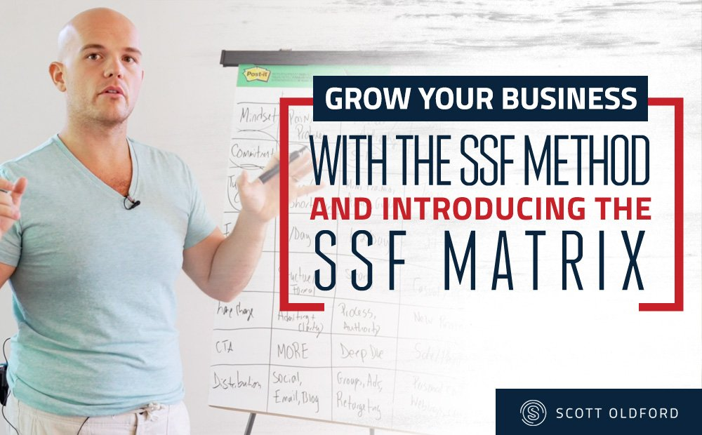 How To Grow Your Business with The SSF Method (introducing the new SSF Matrix)