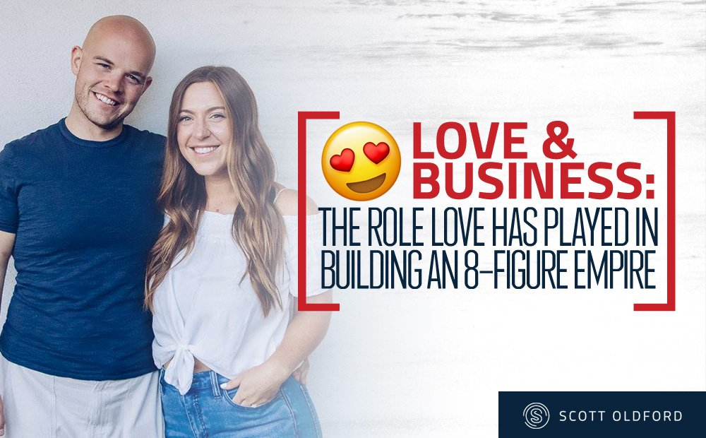 Love and Business: The Role Love Has Played in Building an 8-Figure Empire
