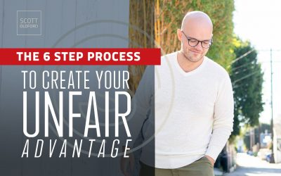 Unfair Advantage: The 6-Step Process to Create Your Unfair Advantage