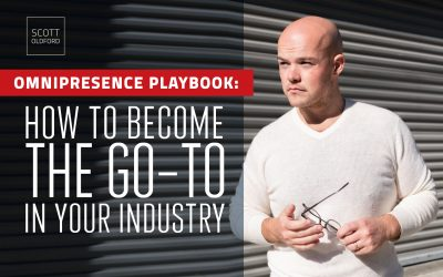 "Omnipresence Marketing Playbook: How to become the ""Go To"" in your Industry"